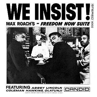 Liner Notes — We Insist! Max Roach's Freedom Now Suite, by Nat Hentoff