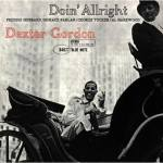 Liner Notes:  Dexter Gordon's Doin' Allright — by Ira Gitler