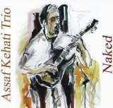 On the Turntable — Naked, by the Assaf Kehati Trio