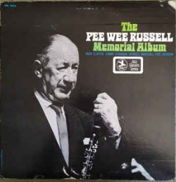Liner Notes:  The Pee Wee Russell Memorial Album, by Dan Morgenstern