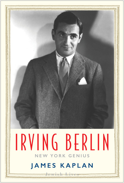 Book Excerpt:  Irving Berlin: New York Genius, by James Kaplan