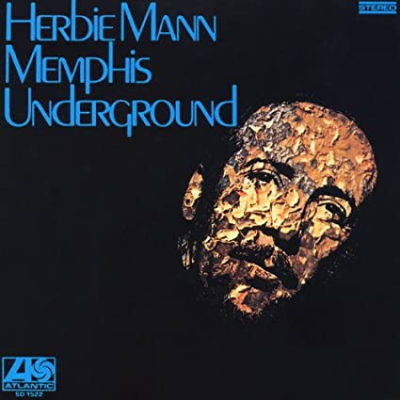 """Pressed for All Time,"" Vol. 6 — producer Tom Dowd on Herbie Mann's Memphis Underground"