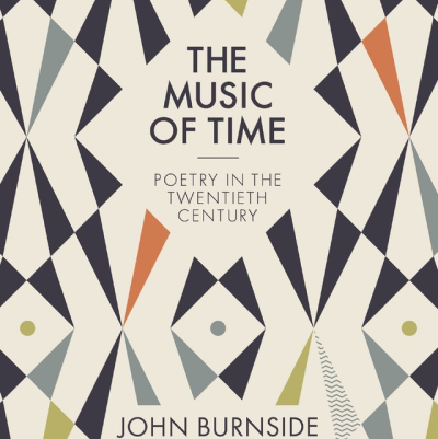 Book Excerpt: The Music of Time: Poetry in the Twentieth Century, by John Burnside