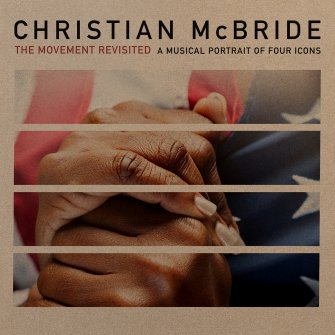 """On the Turntable"" — Christian McBride's The Movement Revisited: A Musical Portrait of Four Icons"